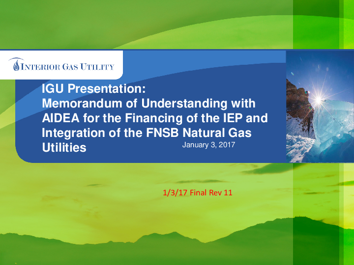 IGU Presentation:Memorandum of Understanding with AIDEA for the Financing of the IEP and Integration of the FNSB Natural Gas Utilities